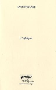 Laure Teulade - L'Afrique.