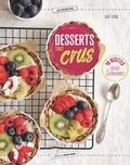 Laure Thomas - Desserts tout crus - 40 recettes simples pour se lancer.
