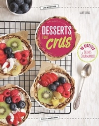 Goodtastepolice.fr Desserts tout crus - 40 recettes simples pour se lancer Image