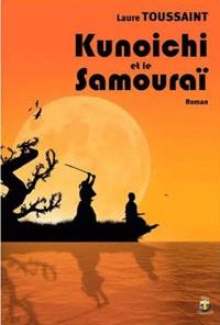 Laure Toussaint - Kunoichi et le samouraï.