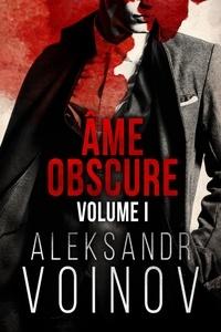 Laure Valentin et Aleksandr Voinov - Âme obscure - Volume #1.