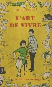 Laure Verly - L'art de vivre - Guide de la courtoisie, des bonnes manières, des convenances modernes.