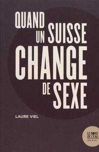 Laure Viel - Quand un Suisse change de sexe.