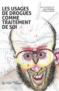 Laure Westphal et Thierry Lamote - Les usages de drogues comme traitement de soi.
