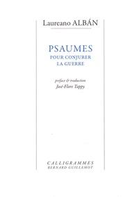 Laureano Alban - Psaumes pour conjurer la guerre.