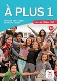 Lauréda Kharbache et Ana Carrion - A plus 1 A1 - Méthode de français pour adolescents. 1 CD audio