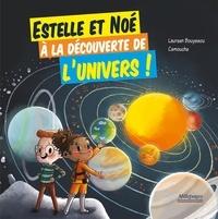 Laureen Bouyssou et  Camouche - Estelle et Noé à la découverte de l'univers !.