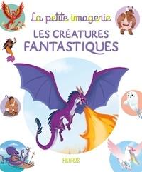 Laureen Bouyssou et Lisa-Marie Figues - Les créatures fantastiques.
