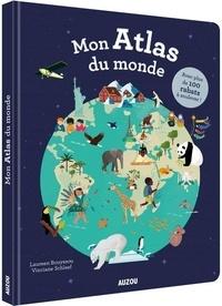 Laureen Bouyssou et Vinciane Schleef - Mon Atlas du monde.