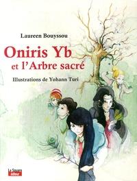 Laureen Bouyssou - Oniris Yb et l'Arbre sacré.