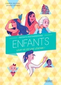 Laureen Bouyssou et Johanna Springer - Portraits d'extraordinaires enfants - Leur vie est une légende !.