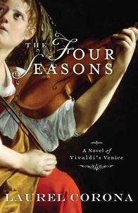 Laurel Corona - The Four Seasons - A Novel of Vivaldi's Venice.