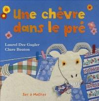 Laurel Dee Gugler et Clare Beaton - Une chèvre dans le pré.
