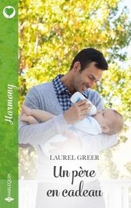 Laurel Greer - Un père en cadeau.