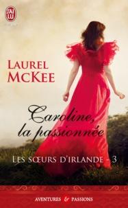 Laurel McKee - Caroline, la passionnée.