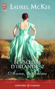 Laurel McKee - Les soeurs d'Irlande Tome 2 : Anna, la bohême.