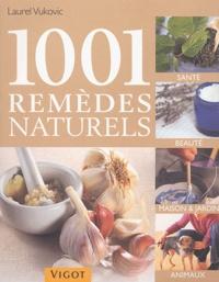 Laurel Vukovic - 1001 remèdes naturels.