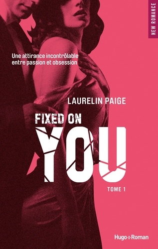 Laurelin Paige - Fixed on you Tome 1 : .