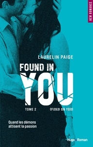 Laurelin Paige - Fixed on you Tome 2 : Found in you.