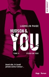 Laurelin Paige - Fixed on you Tome 4 : Hudson & you.