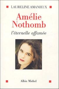 Laureline Amanieux - Amélie Nothomb - L'éternelle affamée.