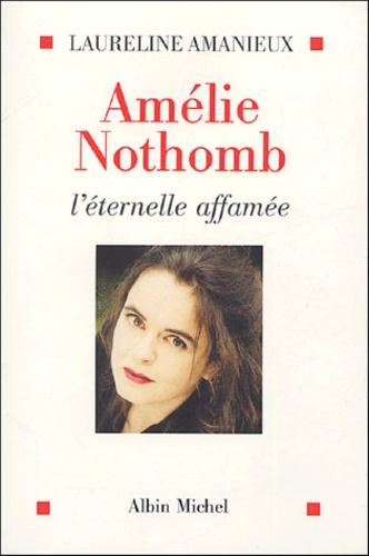 Amélie Nothomb. L'éternelle affamée