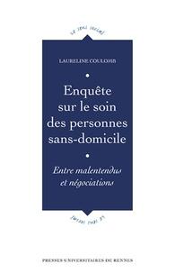 Laureline Coulomb - Le soin des personnes sans domicile - Entre malentendus et négociations.