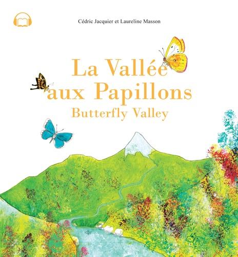 Laureline Masson et Cédric Jacquier - La vallée aux papillons.