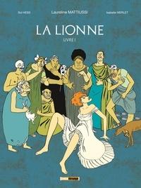 Laureline Mattiussi et Sol Hess - La lionne Tome 1 : .