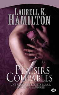Laurell-K Hamilton - Anita Blake Tome 1 : Plaisirs coupables.