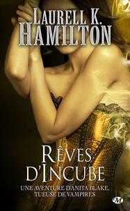 Laurell-K Hamilton - Anita Blake Tome 12 : Rêves d'incube.