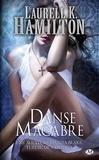 Laurell-K Hamilton - Anita Blake Tome 14 : Danse Macabre.