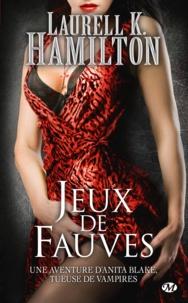 Laurell-K Hamilton - Anita Blake Tome 17 : Jeux de fauves.