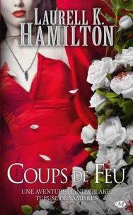 Laurell-K Hamilton - Anita Blake Tome 19 : Coups de feu.
