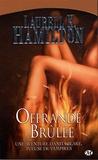 Laurell-K Hamilton - Anita Blake Tome 7 : Offrande brûlée.