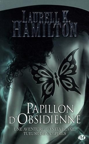 Anita Blake Tome 9 Papillon d'obsidienne - Laurell-K Hamilton