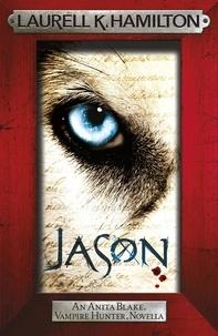 Laurell K. Hamilton - Jason (An Anita Blake, Vampire Hunter, novella).