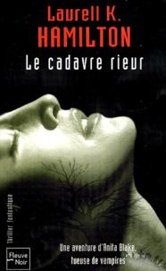 Laurell-K Hamilton - Le cadavre rieur.
