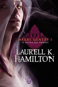 Laurell-K Hamilton - Merry Gentry Tome 1 : Le baiser des ombres.