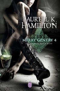 Laurell-K Hamilton - Merry Gentry Tome 4 : Les assauts de la nuit.