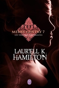 Laurell-K Hamilton - Merry Gentry Tome 7 : Les ténèbres dévorantes.