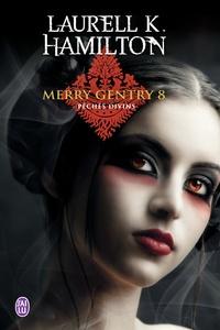 Laurell-K Hamilton - Merry Gentry Tome 8 : Péchés divins.