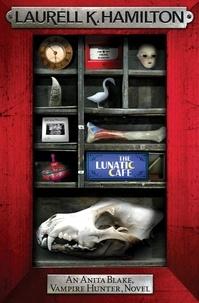 Laurell K. Hamilton - The Lunatic Cafe.