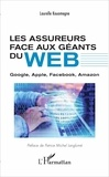 Laurelle Kouomegne - Les assureurs face aux géants du web - Google, Apple, Facebook, Amazon.
