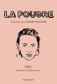 Lauren Bastide - La Poudre - Tome 1, Ecrivaines & Musiciennes. Manifeste pour une conscience féministe.