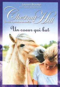 Lauren Brooke - Chestnut Hill Tome 10 : Un coeur qui bat.