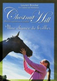 Lauren Brooke - Chestnut Hill Tome 11 : Une chance de briller.
