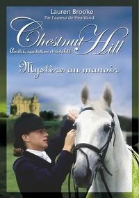 Lauren Brooke - Chestnut Hill Tome 12 : Mystère au manoir.