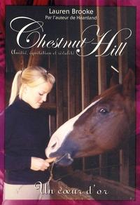 Lauren Brooke - Chestnut Hill Tome 3 : Un coeur d'or.