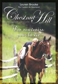 Lauren Brooke - Chestnut Hill Tome 8 : Des souvenirs pour la vie.